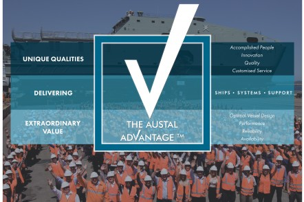 The Austal Advantage is based on Unique Qualities, Delivering Extraordinary Value